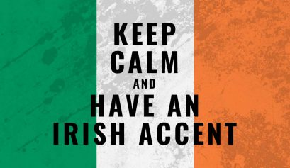 Keep calm and have an Irish Accent