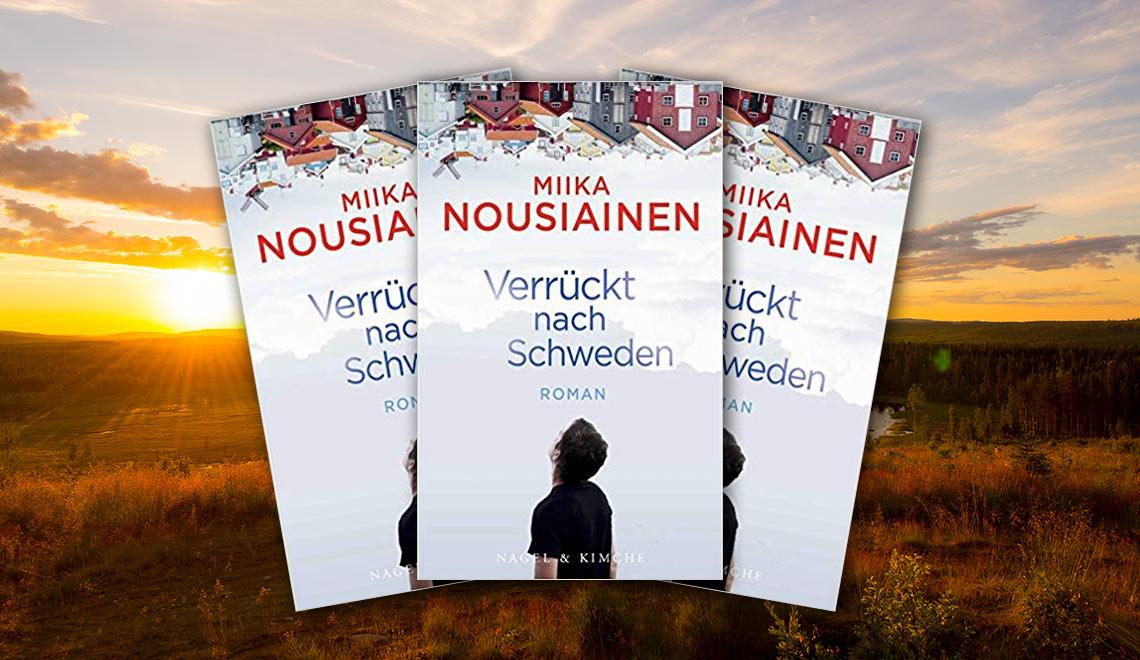 Verrückt nach Schweden von Miika Nouisiainen